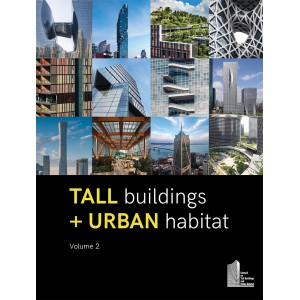 Tall Buildings + Urban Habitat: Volume 2