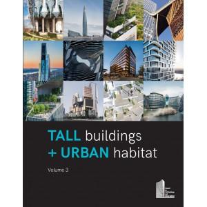 Tall Buildings + Urban Habitat: Volume 3