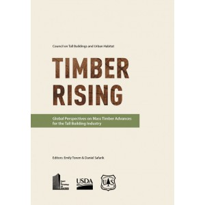 Timber Rising: Global Perspectives on Mass Timber Advances for the Tall Building Industry