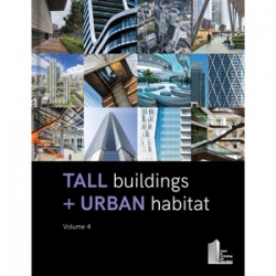 Tall Buildings + Urban Habitat: Volume 4